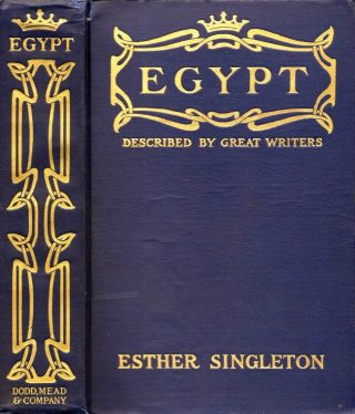 Egypt As Described By Great Writers. Esther Singleton