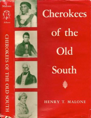 Cherokees of the Old South. Henry Thomas Malone