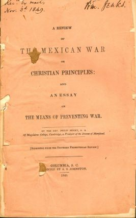 A Review of the Mexican War on Christian Principles: And an Essay on the Means of Preventing War....