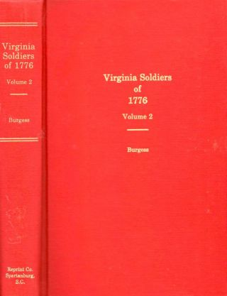 Virginia Soldiers of 1776. Louis A. Burgess, compiled and