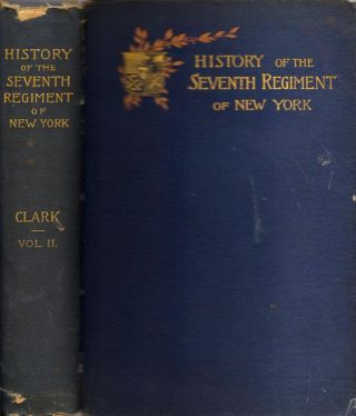 History of the Seventh Regiment of New York 1806-1889